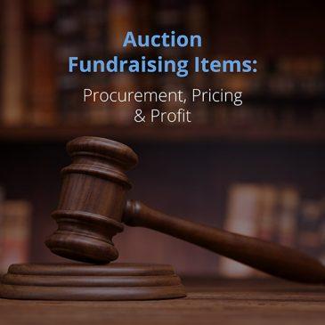 Auction Fundraising Items: Procurement, Pricing & Profit